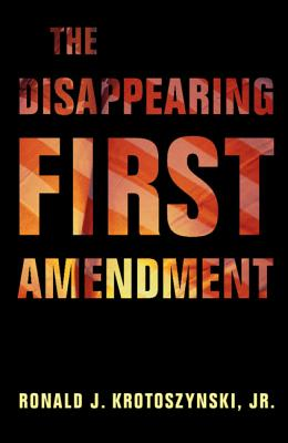 Cover for The Disappearing First Amendment