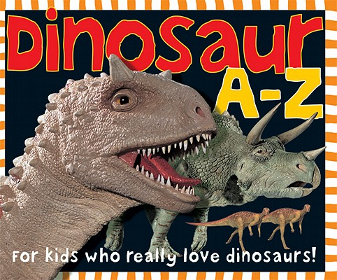 Smart Kids: Dinosaur A to Z: For Kids Who Really Love Dinosaurs Cover Image