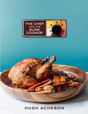 The Chef and the Slow Cooker: A Cookbook Cover Image
