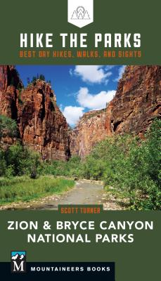 Hike the Parks: Zion & Bryce Canyon National Parks: Best Day Hikes, Walks, and Sights Cover Image