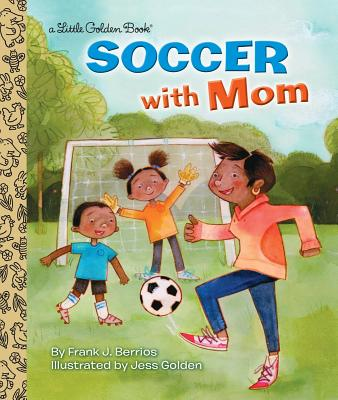 Soccer With Mom (Little Golden Book) Cover Image