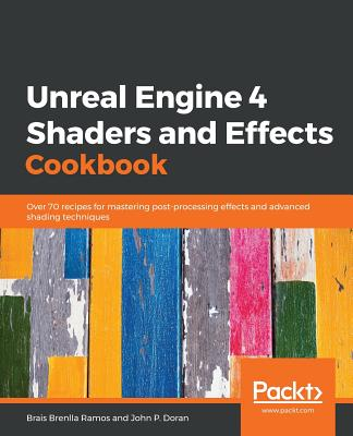 Unreal Engine 4 Shaders and Effects Cookbook Cover Image