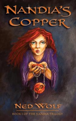 Nandia's Copper (First Book of the Nandia Trilogy #1) Cover Image