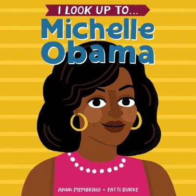I Look Up To... Michelle Obama Cover Image