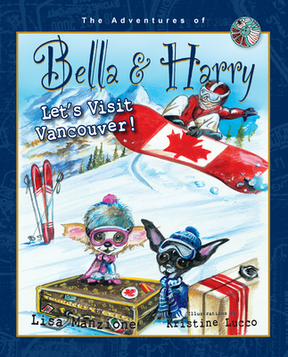 Let's Visit Vancouver! (Adventures of Bella & Harry #14) Cover Image