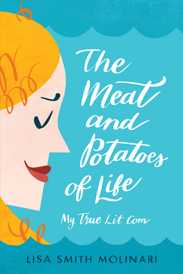 Cover for The Meat and Potatoes of Life