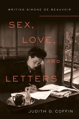 Sex, Love, and Letters: Writing Simone de Beauvoir Cover Image