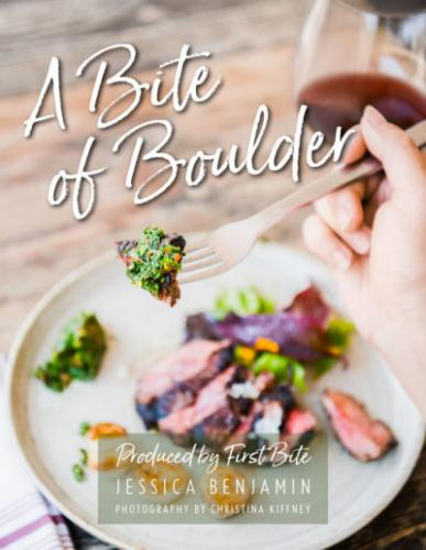 A Bite of Boulder: Cooking at Home with Boulder's Best Restaurants Cover Image
