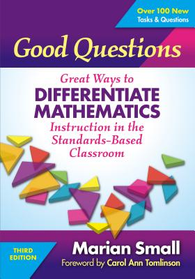 Good Questions: Great Ways to Differentiate Mathematics Instruction in the Standards-Based Classroom Cover Image