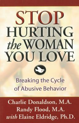 Stop Hurting the Woman You Love: Breaking the Cycle of Abusive Behavior Cover Image