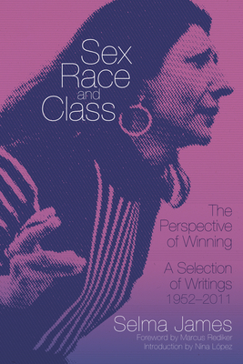 Sex, Race and Class—The Perspective of Winning: A Selection of Writings 1952–2011 (Common Notions) Cover Image