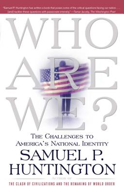 Who Are We?: The Challenges to America's National Identity Cover Image