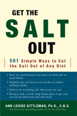 Get the Salt Out: 501 Simple Ways to Cut the Salt Out of Any Diet Cover Image