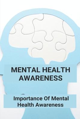 Mental Health Awareness: Importance Of Mental Health Awareness: Mental Health Cover Image