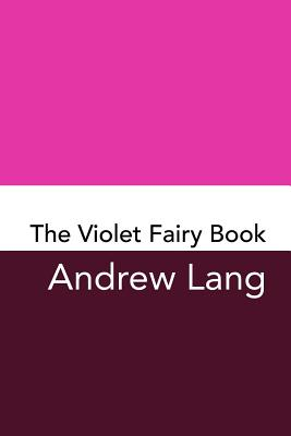 The Violet Fairy Book: Original and Unabridged Cover Image