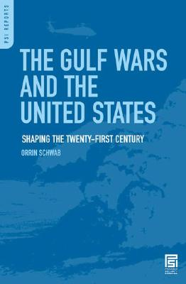 The Gulf Wars and the United States: Shaping the Twenty-First Century Cover Image