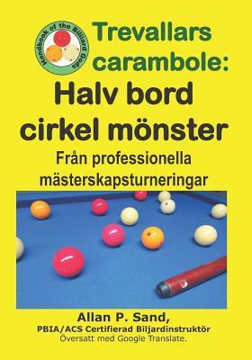 Trevallars Carambole - Halv Bord Cirkel Mönster: Från Professionella Mästerskapsturneringar Cover Image