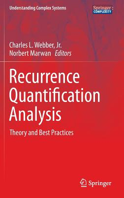 Recurrence Quantification Analysis: Theory and Best Practices (Understanding Complex Systems) Cover Image