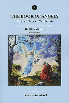 The Book of Angels: The Hidden Secrets: Dreams - Signs - Meditation; The Traditional Study of Angels Cover Image
