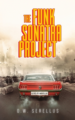 The Funk Sonatra Project: An Epic Sci-Fi Novella Cover Image