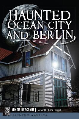 Haunted Ocean City and Berlin (Haunted America) Cover Image