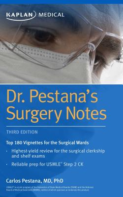 Dr. Pestana's Surgery Notes: Top 180 Vignettes for the Surgical Wards (Kaplan Test Prep) Cover Image