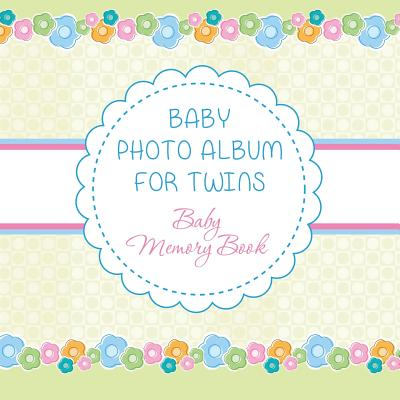 Baby Photo Album for Twins: Baby Memory Book Cover Image