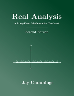Real Analysis: A Long-Form Mathematics Textbook Cover Image