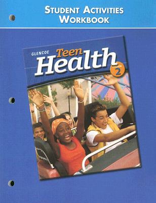 Teen Health: Course 2: Student Activities Workbook Cover Image