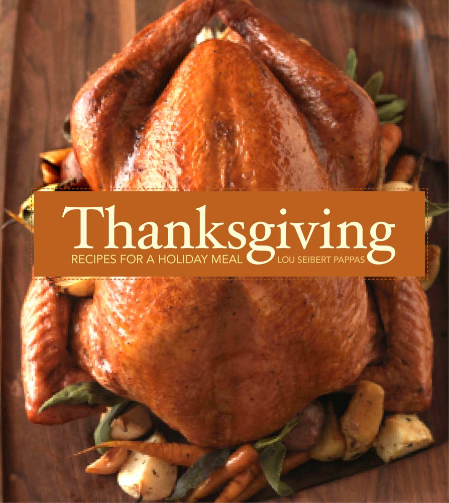 Thanksgiving: Recipes for a Holiday Meal (Paperback)Lou Pappas, Jennifer Newens (Editor)