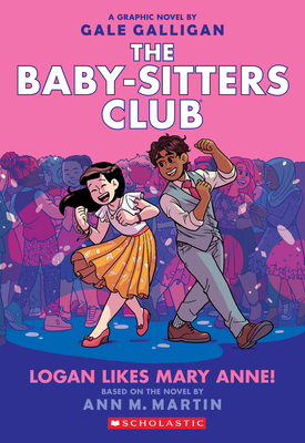 Logan Likes Mary Anne! (The Baby-Sitters Club Graphic Novel #8) (The Baby-Sitters Club Graphic Novels #8) Cover Image