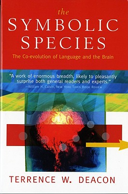 The Symbolic Species: The Co-evolution of Language and the Brain Cover Image