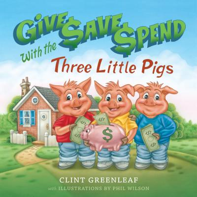 Give, Save, Spend with the Three Little Pigs Cover
