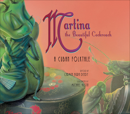 Martina the Beautiful Cockroach: A Cuban Folktale: A Cuban Folktale Cover Image