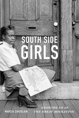 South Side Girls: Growing Up in the Great Migration Cover Image