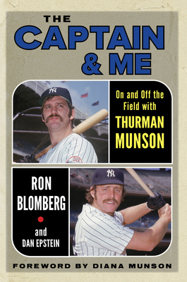 The Captain & Me: On and Off the Field with Thurman Munson Cover Image