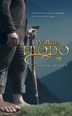 Walking with Frodo: A Devotional Journey Through the Lord of the Rings Cover Image