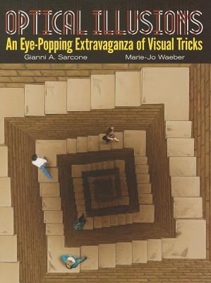 Optical Illusions: An Eye-Popping Extravaganza of Visual Tricks Cover Image