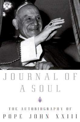 Journal of a Soul: The Autobiography of Pope John XXIII Cover Image