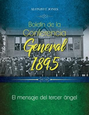 Boletín de la Conferencia General 1895: El mensaje del tercer ángel Cover Image