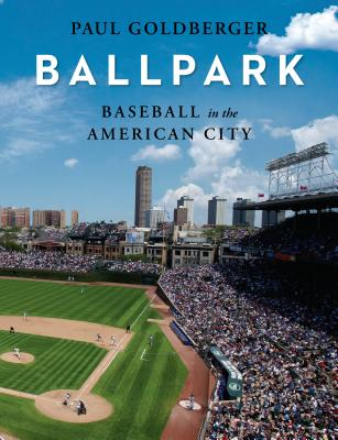 Ballpark: Baseball in the American City Cover Image