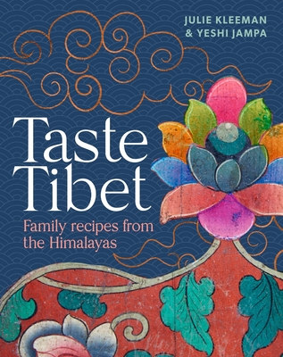 Taste Tibet: Family Recipes from the Himalayas Cover Image