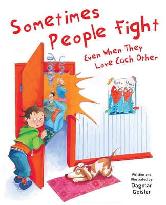 Cover for Sometimes People Fight—Even When They Love Each Other (The Safe Child, Happy Parent Series)