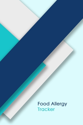 Food Allergy Tracker: Discover Food Intolerances and Allergies: A Food Diary that Tracks your Triggers and Symptoms Cover Image