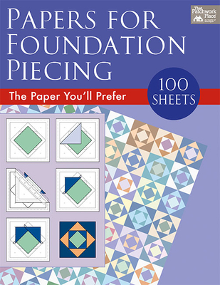 Papers for Foundation Piecing: Quilter-Tested Blank Papers for Use with Most Photocopiers and Printers Cover Image