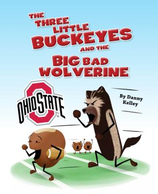 The Three Little Buckeyes and the Big Bad Wolverine Cover Image