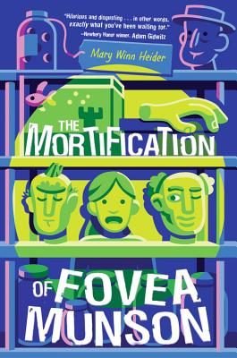 The Mortification of Fovea Munson by Mary Winn Heider