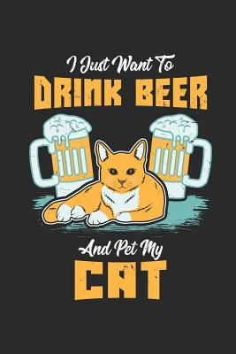 I Just Want To Drink Beer And Pet My Cat: Ruled Composition Notebook to Take Notes at Work. Lined Bullet Point Diary, To-Do-List or Journal For Men an Cover Image