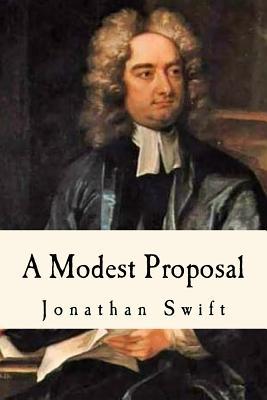 A Modest Proposal: A Juvenalian Satirical Essay Cover Image