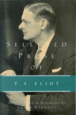 Selected Prose of T.S. Eliot Cover Image